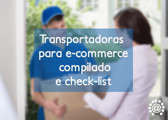 Transportadoras para e-commerce compilado e check list