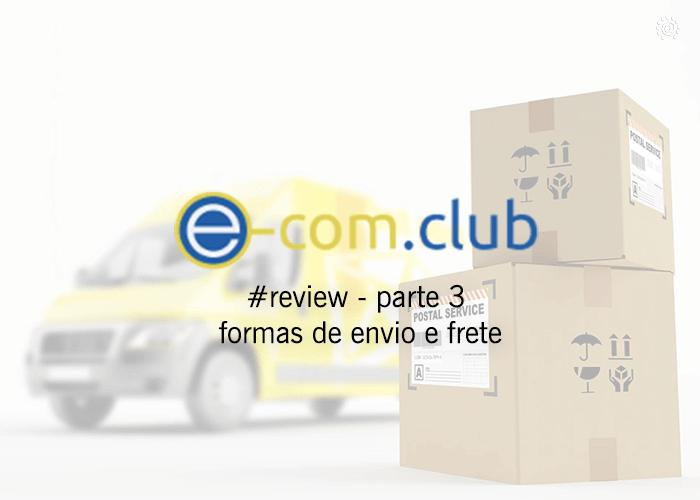 Plataforma e-com.club – Vídeo Tutorial Frete e Envios