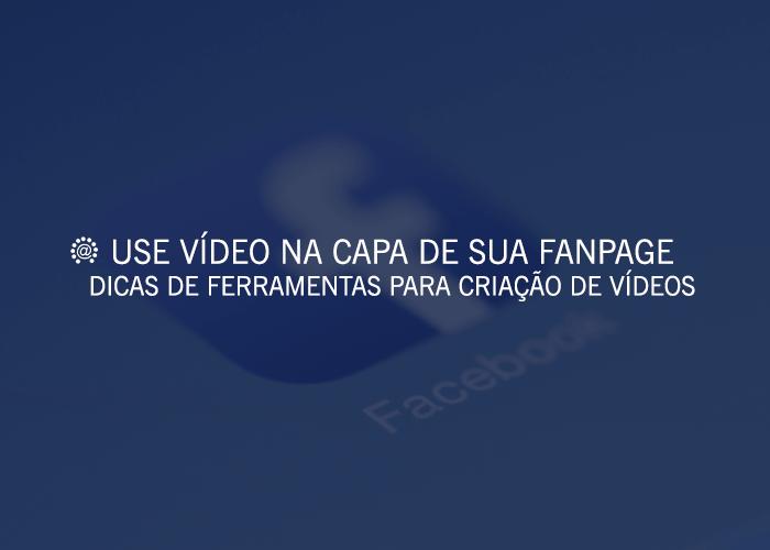 Crie capa para sua fanpage em formato de vídeo